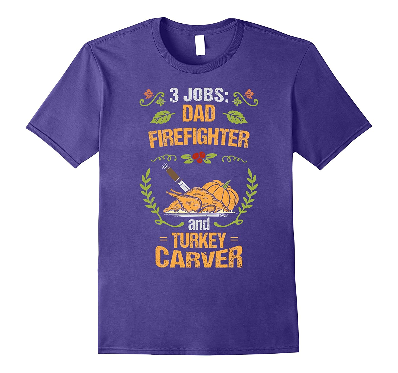 Mens Firefighter Dad Gift Turkey Carver Thanksgiving T-Shirt-T-Shirt