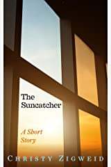The Suncatcher: A Short Story Kindle Edition