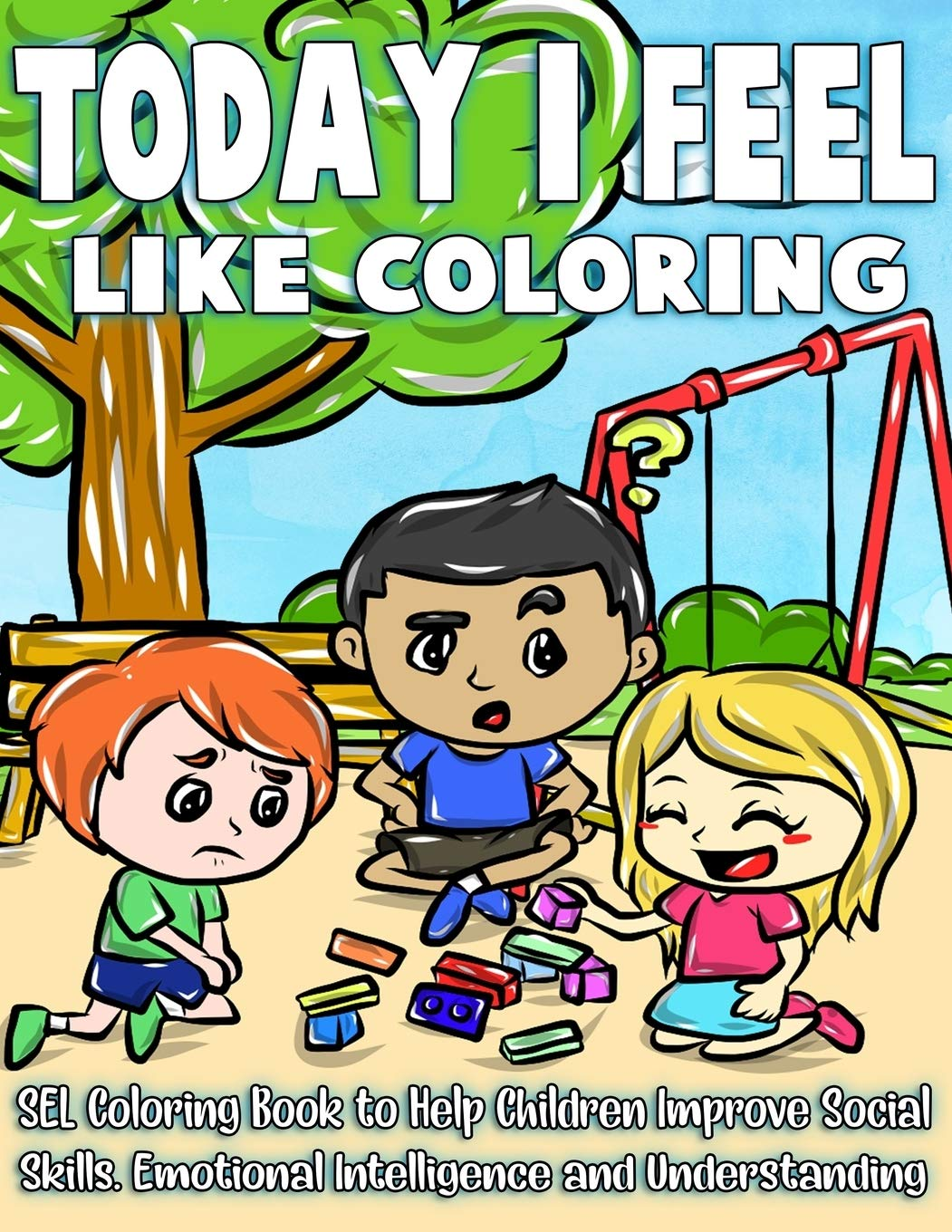 Today I Feel Like Coloring Dealing With Feelings And The Commotion Of Emotions Can Be Overwhelming A Sel Coloring Book For Parents And Therapists Emotional Intelligence And Understanding Red Cape