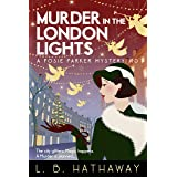 Murder in the London Lights: An utterly glamorous and gripping 1920s historical cozy mystery (The Posie Parker Mystery Series
