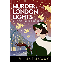 Murder in the London Lights: An utterly glamorous and gripping 1920s historical cozy mystery (The Posie Parker Mystery…