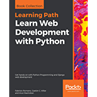 Learn Web Development with Python: Get hands-on with Python Programming and Django web development (English Edition)