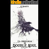 Double Soul: La Duologia (1°-2°)