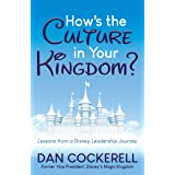 How's the Culture in Your Kingdom?: Lessons from a Disney Leadership Journey