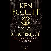 Kingsbridge - Der Morgen einer neuen Zeit: Historischer Roman (Kingsbridge-Roman 4) (German Edition)