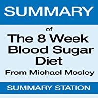 Summary of The 8 Week Blood Sugar Diet from Michael Mosley