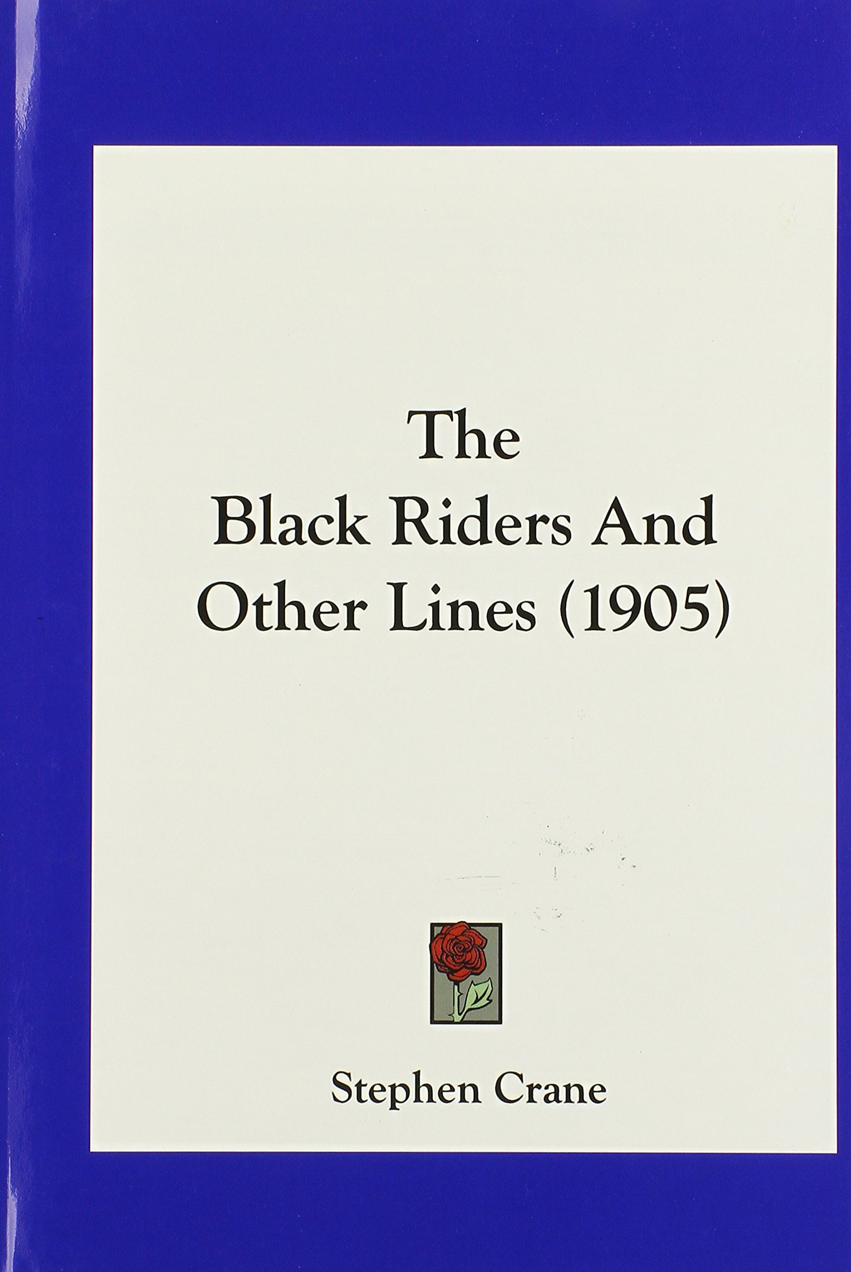 Read Online The Black Riders And Other Lines (1905) pdf epub