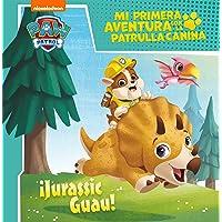 ¡Jurassic Guau! (Mi primera aventura con la Patrulla Canina   Paw Patrol)