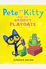 Pete the Kitty and the Groovy Playdate (Pete the Cat) Kindle Edition
