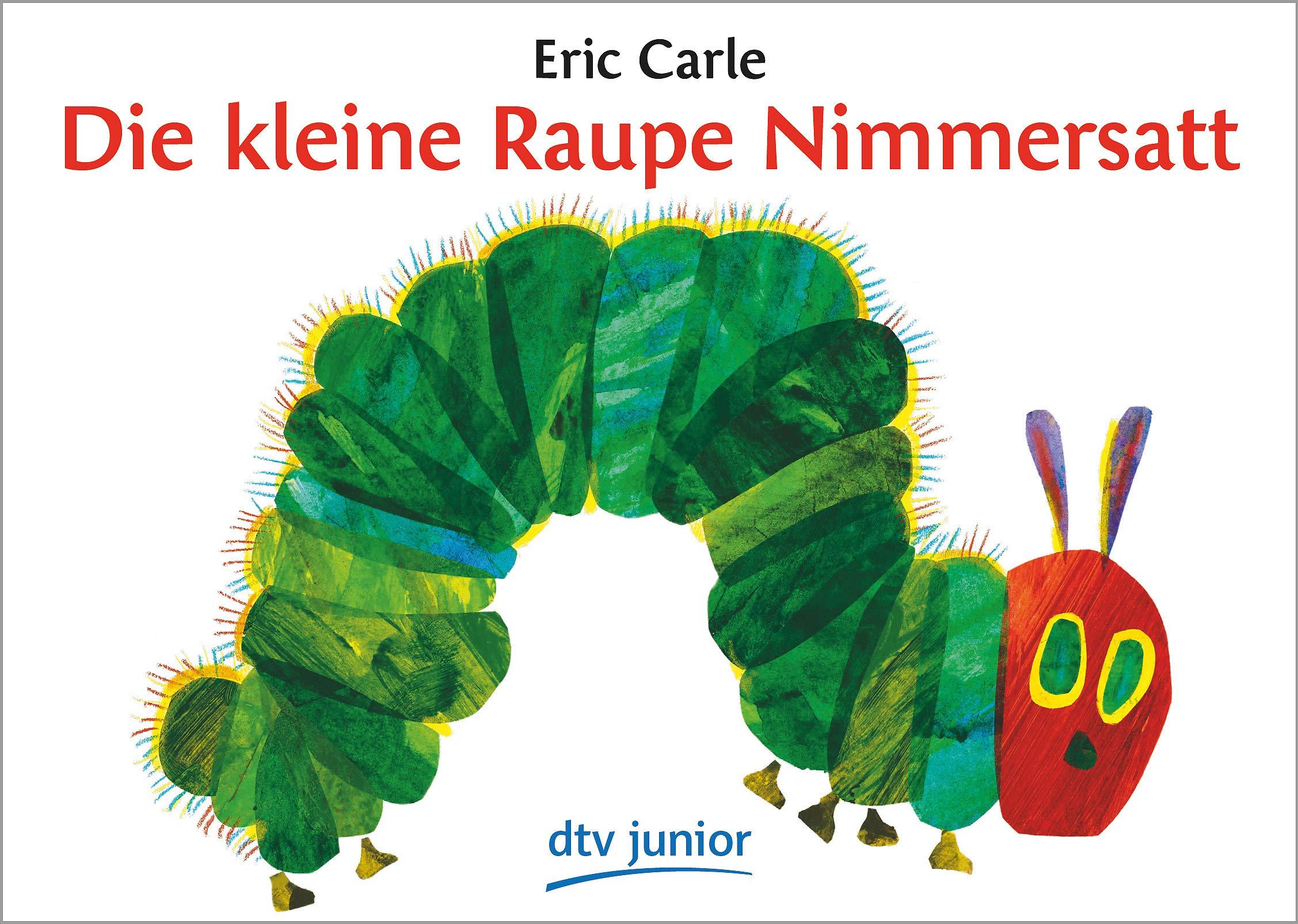 Die kleine Raupe Nimmersatt Ein Bilderbuch  Carle, Eric, Carle ...