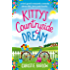 Kitty's Countryside Dream: A feel good romantic comedy about life, love and family.