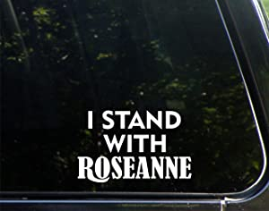 """Vinyl Productions I Stand With Roseanne - 6"""" x 3-3/4"""" - Decal Sticker for Cell Phones,Windows, Bumpers, Laptops, Glassware etc."""