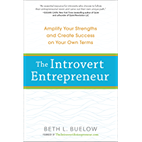 The Introvert Entrepreneur: Amplify Your Strengths and Create Success on Your Own Terms (English Edition)