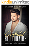 The Conflicted Billionaire (The Conflicted Love Series Book 1)