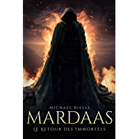 Mardaas: Le Retour des Immortels - Tome I (French Edition)