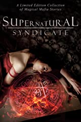 Supernatural Syndicate: A Limited Edition Collection of Magical Mafia Stories Kindle Edition