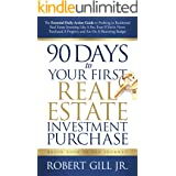 90 Days to Your First Real Estate Investment Purchase
