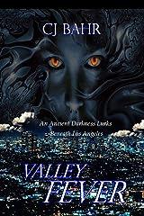 Valley Fever: A Dark Urban Fae Fantasy Kindle Edition