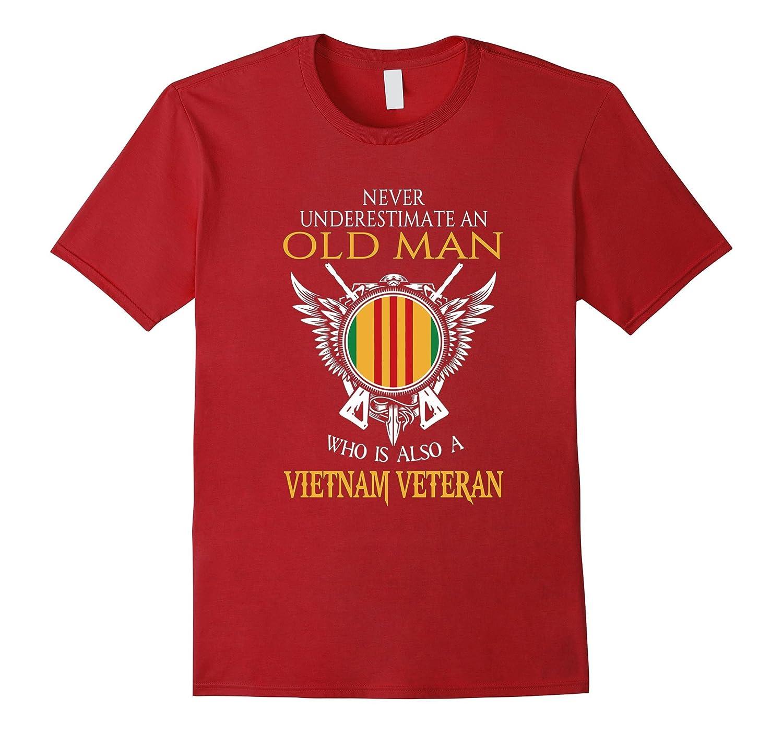 Never underestimate OLD MAN is VIETNAM VETERAN Tshirt-TD