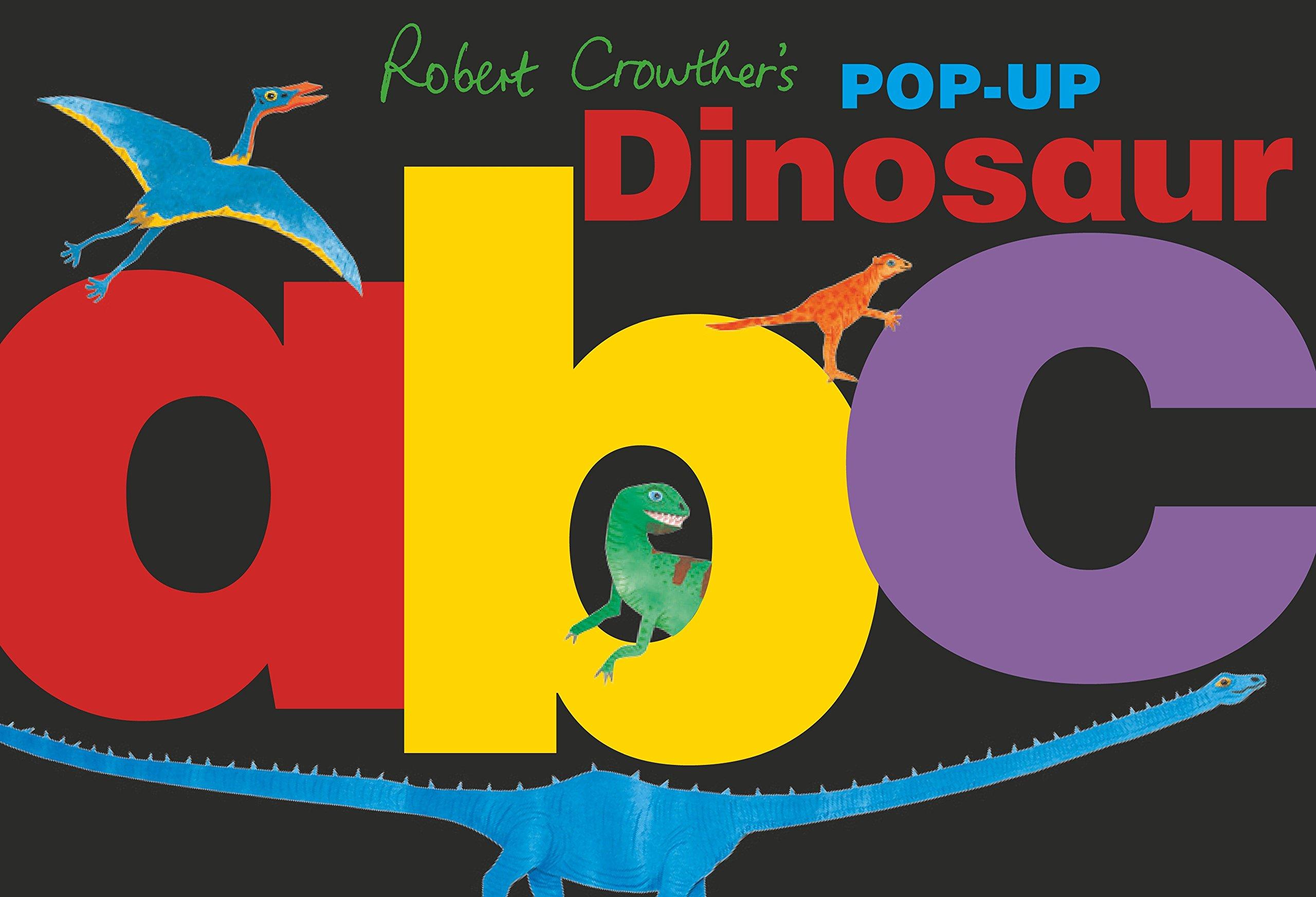 Read Online Robert Crowther's Pop-Up Dinosaur ABC pdf epub