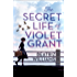 The Secret Life of Violet Grant (The Schuyler Sister Novels, Book 1)