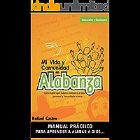 MI VIDA Y COMUNIDAD EN ALABANZA: Manual Práctico