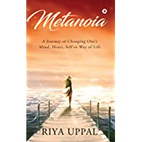 Metanoia: A Journey of Changing One's Mind, Heart, Self, or Way of Life