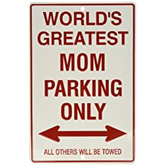 World's World's Greatest Mom Parking Only Only