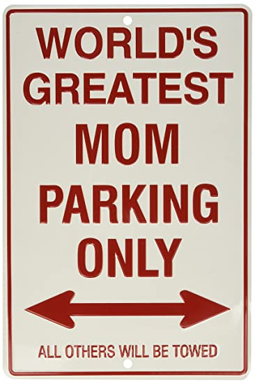 Worlds Greatest Mom Parking Only