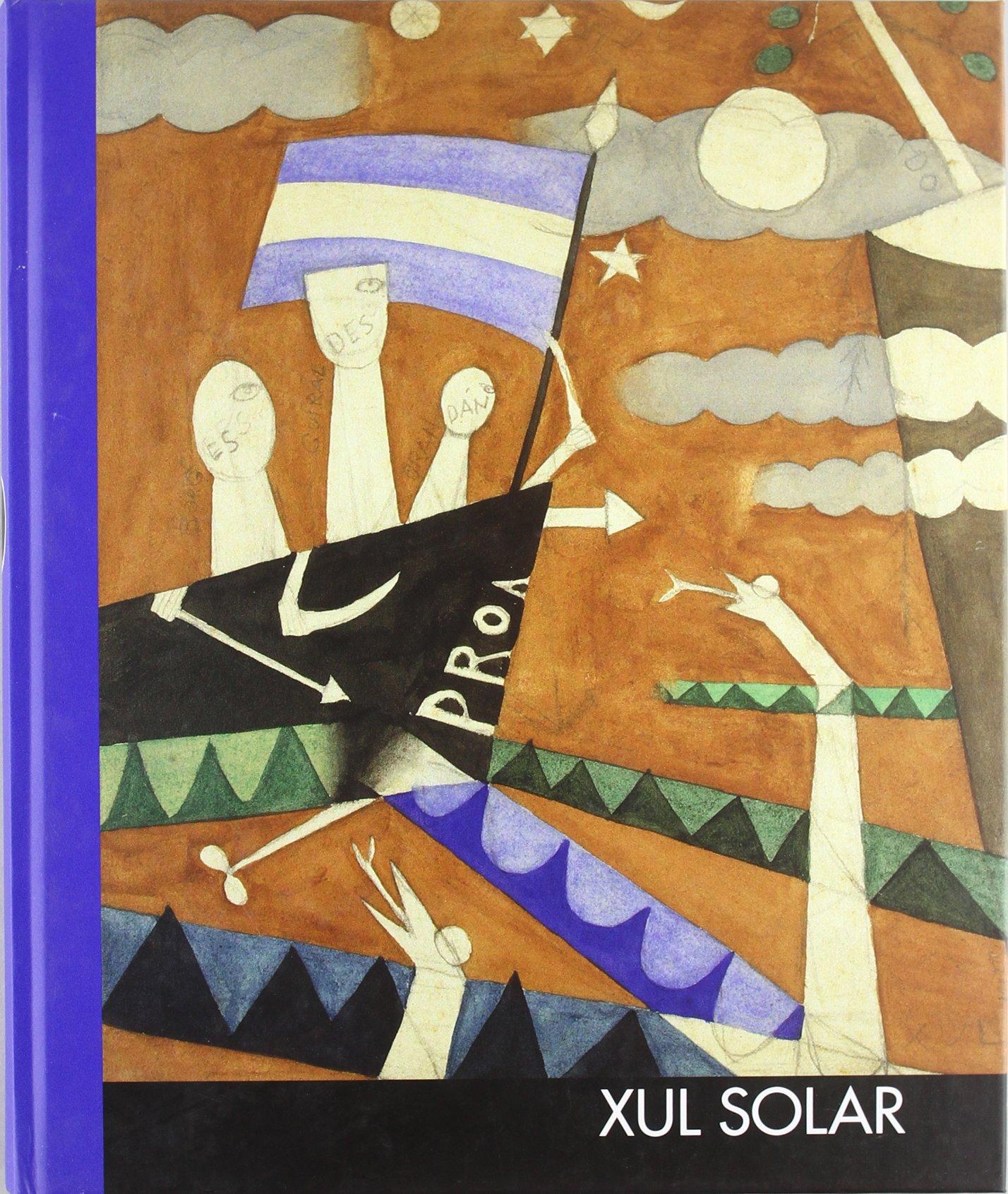 Xul Solar: Marcos-Ricardo Barnatán, Oswaldo Svanascini, Beatriz Sarlo,  Belén Gache, And Sergio Baur; Introduction... Jorge Luis Borges:  9788480261586: ...