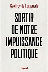 Sortir de notre impuissance politique (Essais) (French Edition) Kindle Edition