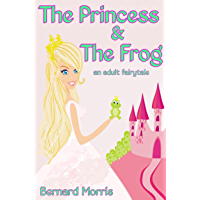 The Princess & The Frog: An Adult Fairytale (English Edition)