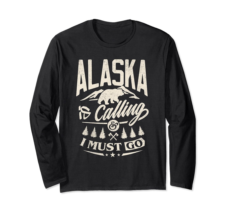 Alaska Shirt - Alaska is calling me and I must go-alottee gift