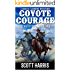 """A Brock Clemons Western: Coyote Courage: A Western Adventure From The Author of """"Coyote Creek: A Western"""" (The Brock Clemons Tales of the Old West Series Book 1)"""