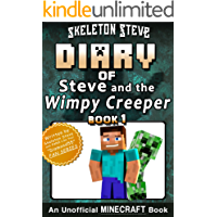 Diary of Minecraft Steve and the Wimpy Creeper - Book 1: Unofficial Minecraft Books for Kids, Teens, & Nerds - Adventure Fan Fiction Diary Series (Skeleton ... and the Wimpy Creeper) (English Edition)