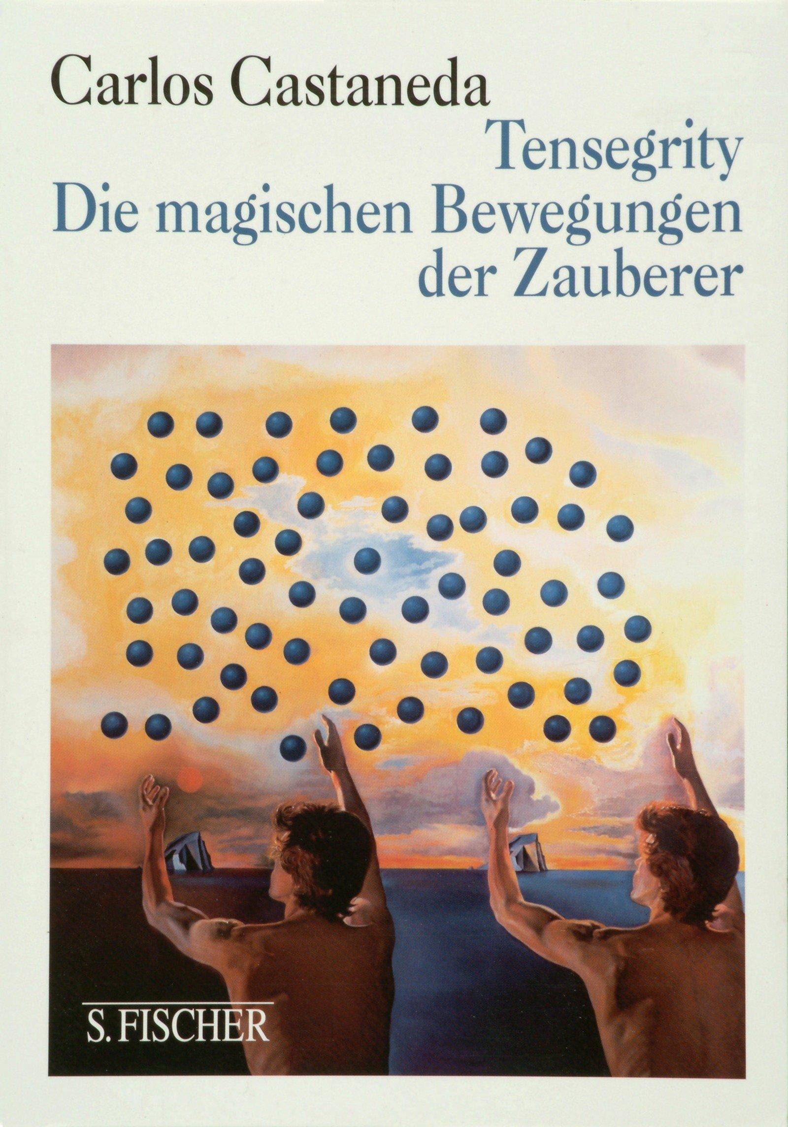 Tensegrity: Die magischen Bewegungen der Zauberer Taschenbuch – 1. April 1998 Carlos Castaneda S. FISCHER 3100102142 Allgemeines