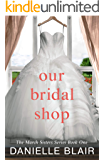 Our Bridal Shop (The March Sisters Series Book 1)