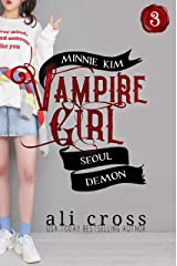 Seoul Demon: A Vampire Romance (Minnie Kim: Vampire Girl Book 3) Kindle Edition