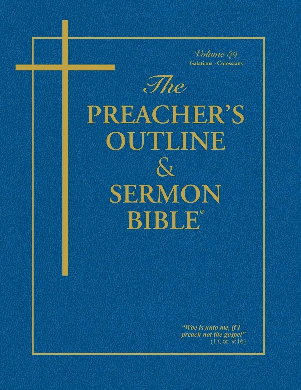The Preacher's Outline & Sermon Bible: Galatians - Colossians