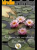 Por favor, no me olvides (Spanish Edition)