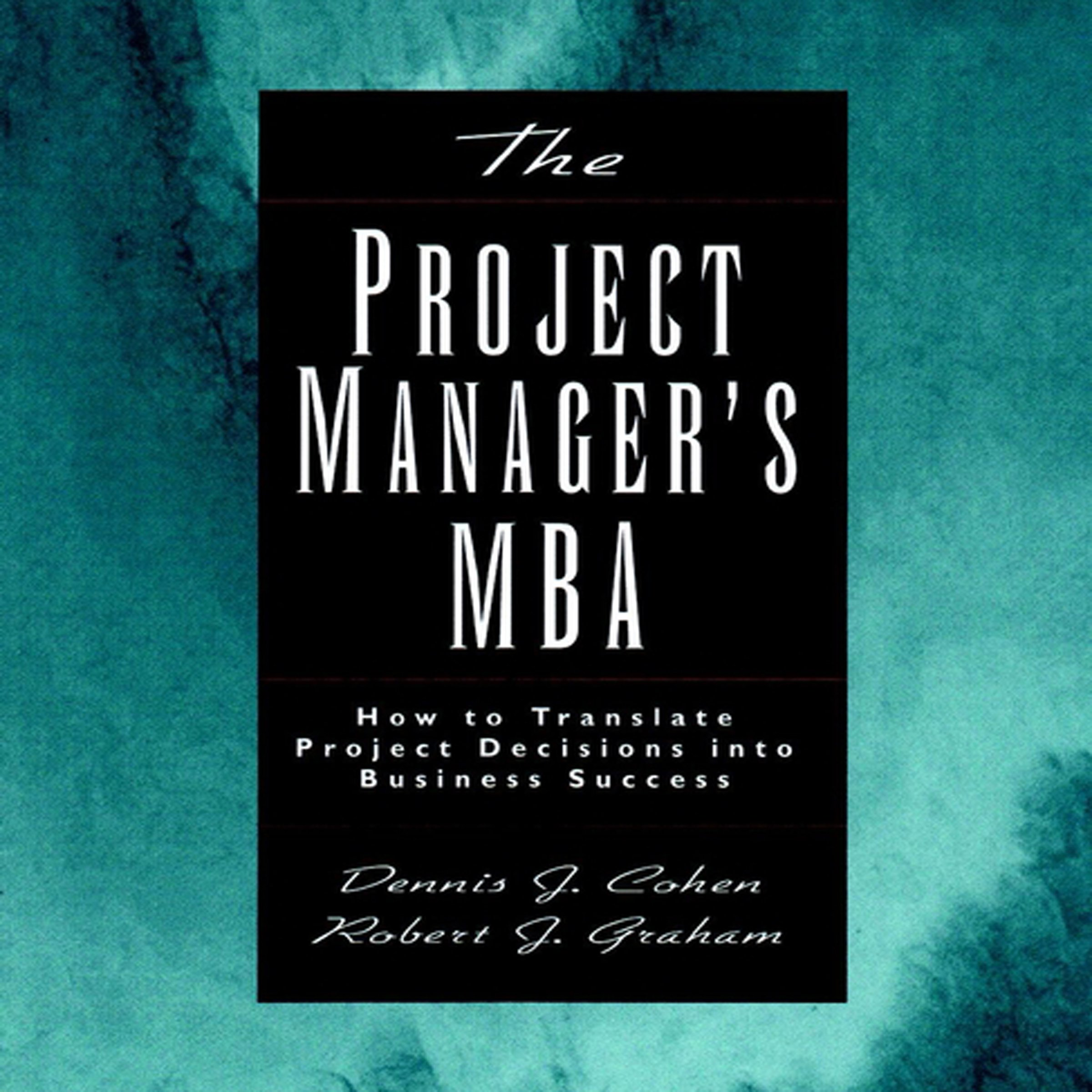 The Project Manager's MBA: How to Translate Project Decisions into Business Success by Gildan Media, LLC (Image #1)