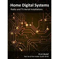 Radio and TV Aerial Installations (Home Digital Systems Book 6)
