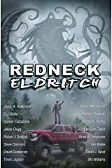 Redneck Eldritch Kindle Edition