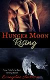 Hunger Moon Rising: (Paranormal Werewolf Shifter Romance)