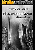 Il Dominio Dei Mondi Vol. I: L'EGEMONIA DEL DRAGO