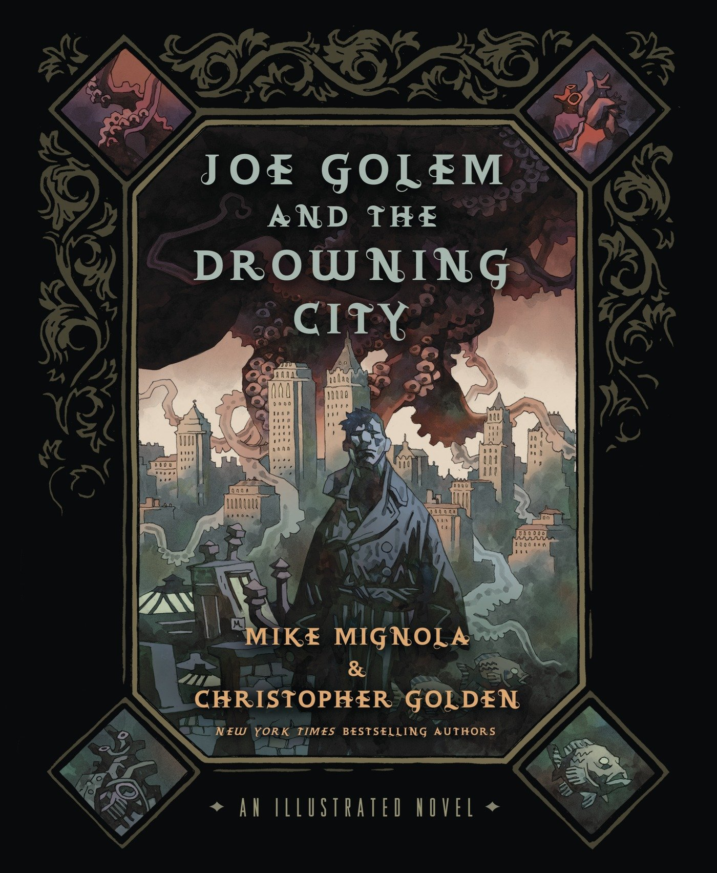 Joe Golem and the Drowning City: An Illustrated Novel: Mignola ...