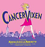 Cancer Vixen: A True Story (Pantheon Graphic Novels)