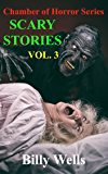Scary Stories- Volume 3 (Chamber of Horror Series Book 6)
