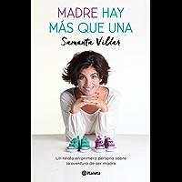 Madre hay más que una: Un relato en primera persona sobre la aventura de la maternidad (Spanish Edition)