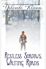 Restless Shadows, Waiting Roads Kindle Edition